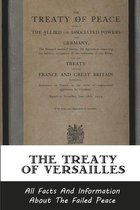 The Treaty Of Versailles: All Facts And Information About The Failed Peace: Treaty Of Versailles Reparations Effect On Germany