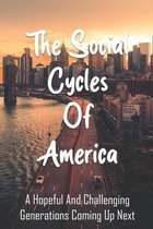 The Social Cycles Of America: A Hopeful And Challenging Generations Coming Up Next: Philosophy Theory Books