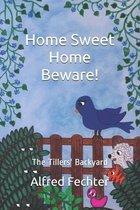 Home Sweet Home Beware!