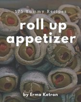 175 Yummy Roll Up Appetizer Recipes