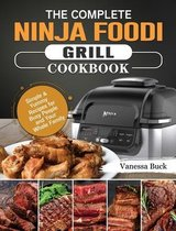 The Complete Ninja Foodi Grill Cookbook