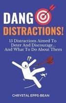 Dang Distractions