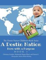 A Destin Nation: Born with a Purpose