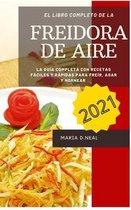 Libro de cocina de la freidora de aire 2021 (Power Xl Air Fryer Cookbook SPANISH VERSION)