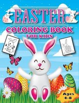 Easter Coloring Book for Kids Ages 4-8: 50 Fun Coloring Pages With Happy Easter Things and Other Cute Things-Easter for Kids
