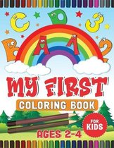 My First Coloring Book For kids Ages 2-4: Alphabet Coloring Book for Toddlers. Have fun coloring in awesome numbers, and letters