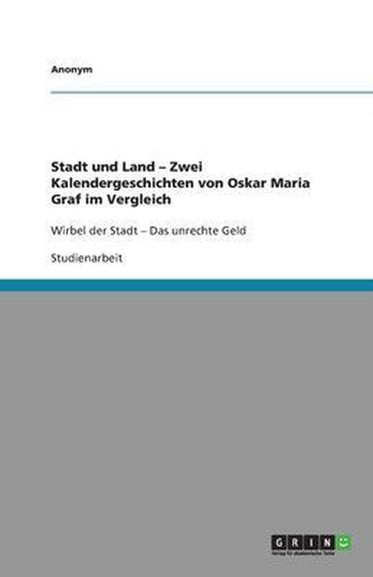 Stadt Und Land   Zwei Kalendergeschichten Von Oskar Maria Graf Im Vergleich