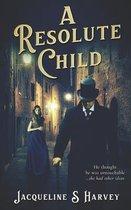 A Resolute Child