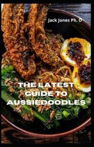 The Latest Guide To Aussiedoodles