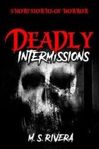 Deadly Intermissions