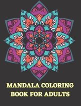 Mandala Coloring Book for Adults: 100 Mandalas Coloring Book For Adults Stress Relieving Beautiful Mandala for Relaxation