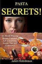 Pasta Secrets!