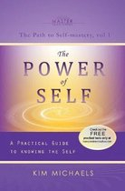 The Power of Self. a Practical Guide to Knowing the Self