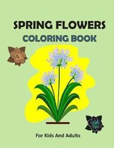 SPRING FLOWERS COLORING BOOK For Kids And Adults