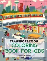 Transportation Coloring Book for Kids