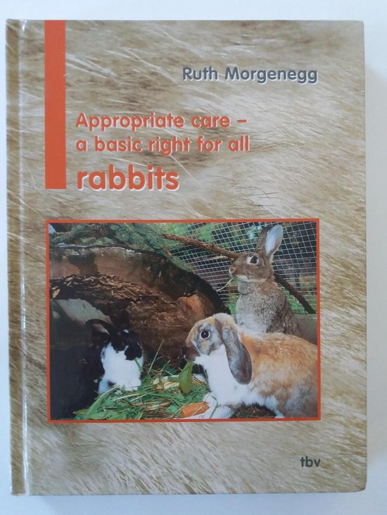 Appropriate Care - a Basic Right for All Rabbits