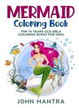 Mermaid Coloring Book: For 10 Years old Girls (Coloring Books for Kids)