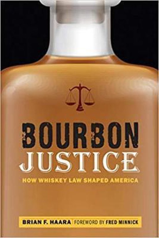 Boek cover Bourbon Justice van Brian F Haara (Paperback)