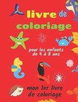 livre de coloriage pour les enfants de 4 à 8 ans - mon 1er livre de coloriage: livre de coloriage pour les tout-petits, livre d'activités pour enfants