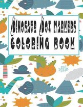 Dinosaurs Dot Markers Coloring Book: Cute Dinosaurs Activity Dot Coloring Book For Toddlers, Kids Activity Coloring Book, Preschool, Do A Dot Page a d