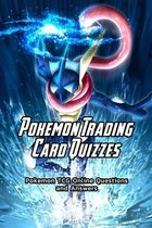 Pokemon Trading Card Quizzes: Pokemon TCG Online Questions and Answers: Pokemon TCG Trivia