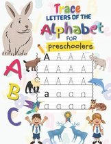 ABC, Trace Letters Of The Alphabet For Preschoolers: Have fun with cute animals coloring and the letters of the alphabet ( A to Z )
