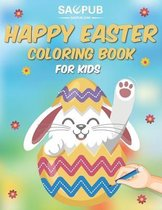 Happy Easter Coloring Book for Kids: A Collection of Fun and Easy Happy Easter Eggs Coloring Pages for Kids and Toddlers