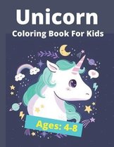 Unicorn Coloring Book For Kids Ages 4-8: Coloring Book for Kids Ages 4-8 (Coloring Books for Kids)