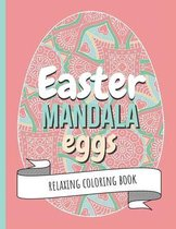 Easter Mandala Eggs - Relaxing Coloring Book