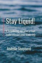 Stay Liquid!