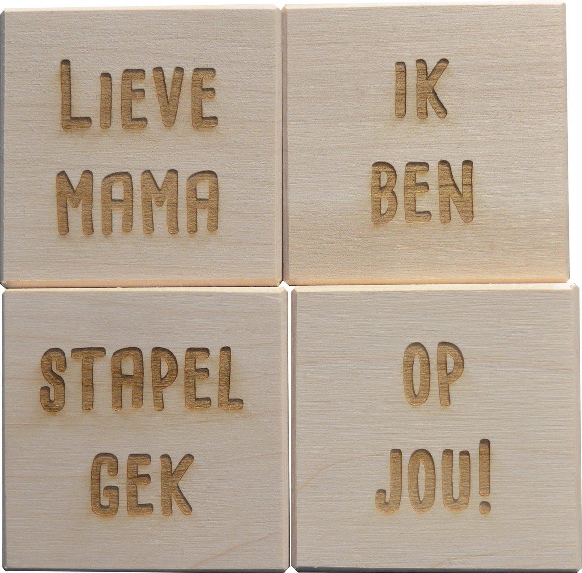 Set van 4 Blokken Beukenhout - Duurzaam - Lieve Mama Ik Ben Stapel Gek Op Jou! - Moederdag Cadeautje - Mama - Moederdag Cadeau -