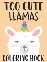 Too Cute Llamas Coloring Book