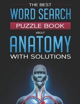 The Best Word Search Puzzle Book About Anatomy With Solutions
