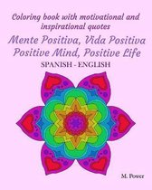 Coloring book with motivational and inspirational quotes: Mente Positiva, Vida Positiva Positive Mind, Positive Life