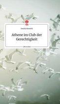 Athene im Club der Gerechtigkeit. Life is a Story - story.one