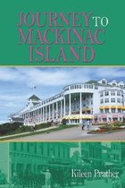 Journey To Mackinac Island