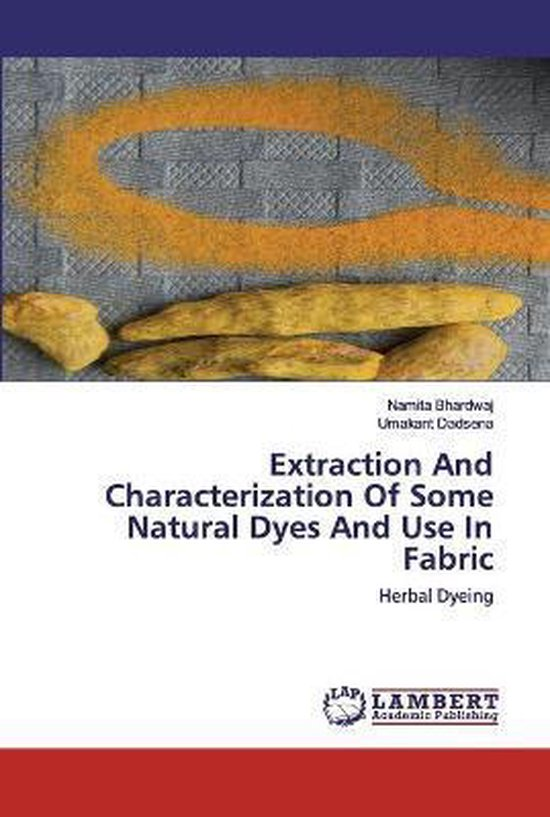 Extraction And Characterization Of Some Natural Dyes And Use In Fabric