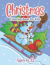 Christmas Coloring Book For Kids Ages 6-12