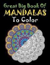 Great Big Book Of Mandalas To Color