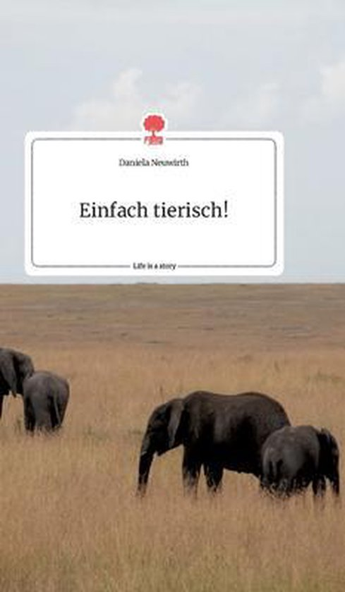 Einfach tierisch! Life is a Story - story.one