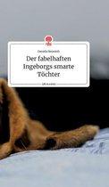 Der fabelhaften Ingeborgs smarte Toechter. Life is a Story - story.one