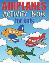 Airplanes Activity Book For Kids
