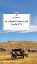 Hotelgeschichten rund um die Welt. Life is a Story - story.one