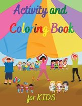 Activity and Coloring Book for KIDS: Amazing Activity and Coloring Book for KIDS - Activity Book for Girls and Boys - Coloring Pages for Children Ages