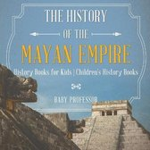 The History of the Mayan Empire - History Books for Kids - Children's History Books