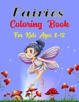 Fairies Coloring Book For Kids Ages 8-12