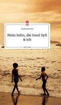 Mein Sohn, die Insel Sylt und ich. Life is a Story - story.one
