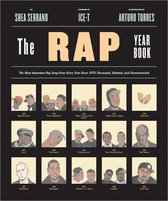 The Rap Year Book : The Most Important Rap Song From Every Year Since 1979, Discussed, Debated, and Deconstructed;The Rap Year Book : The Most Important Rap Song From Every Year Since 1979, Discussed, Debated, and