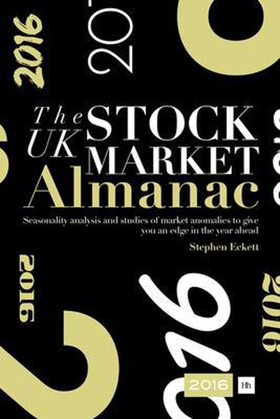 UK Stock Market Almanac: Seasonality Analysis and Studies of Market Anomalies to Give You an Edge in the Year Ahead