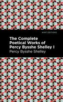 The Complete Poetical Works of Percy Bysshe Shelley Volume I